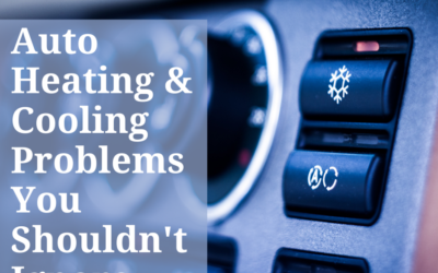 Auto Heating and Cooling System Problems You Shouldn't Ignore