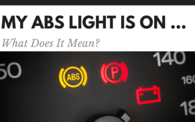 My ABS Light Is On … What Does It Mean?